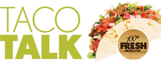 Taco Talk 100% Fresh