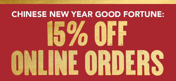CHINESE NEW YEAR GOOD FORTUNE: 15% OFF ONLINE ORDERS
