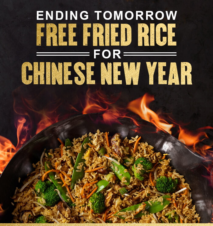 ENDING TOMORROW FREE FRIED RICE FOR CHINESE NEW YEAR